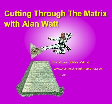 Cutting Through The Matrix with Alan Watt